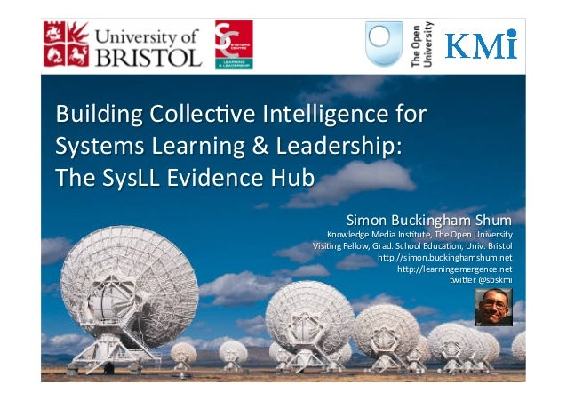 Building	   Collec-ve	   Intelligence	   for	    Systems	   Learning	   &	   Leadership:	    The	   SysLL	   Evidence	   H...
