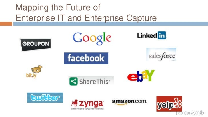 Mapping the Future ofEnterprise IT and Enterprise Capture<br />