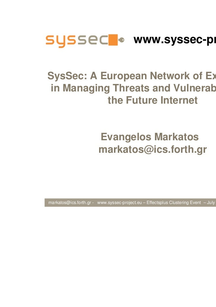 www.syssec-project.euSysSec: A European Network of Excellencein Managing Threats and Vulnerabilities in           the Futu...