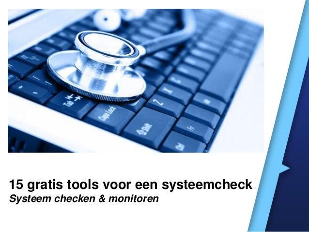 15 gratis tools voor een systeemcheck Systeem checken & monitoren