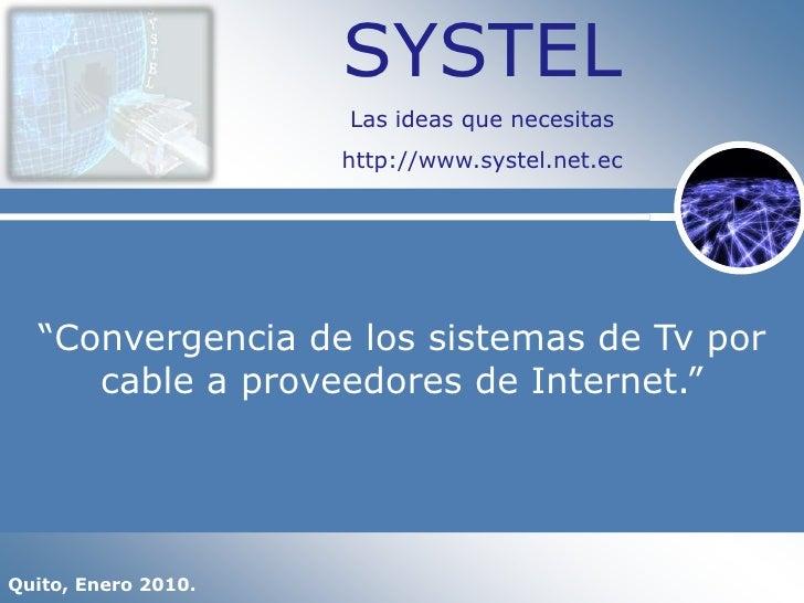 Systel convergencia para sistemas de cable