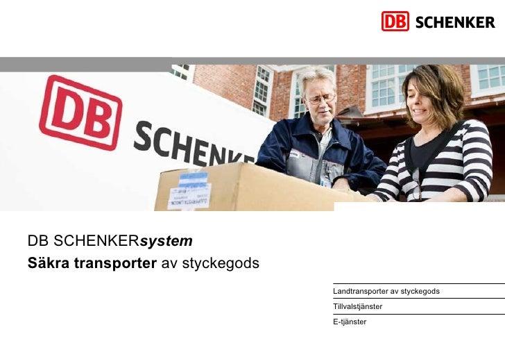 DB SCHENKER system Säkra transporter  av styckegods