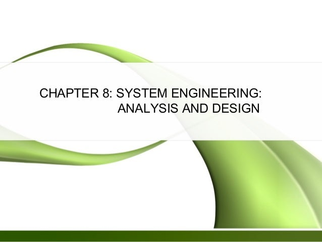 CHAPTER 8: SYSTEM ENGINEERING:           ANALYSIS AND DESIGN