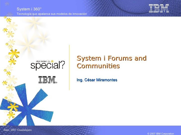 System i Forums and Communities Ing. César Miramontes