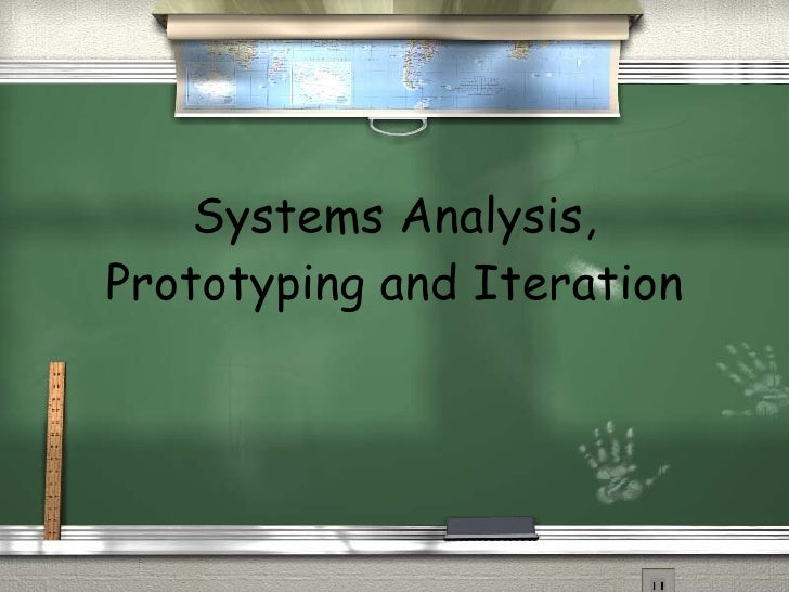 Systems Analysis, Prototyping and Iteration