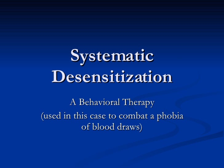systematic desensitization is designed to meet
