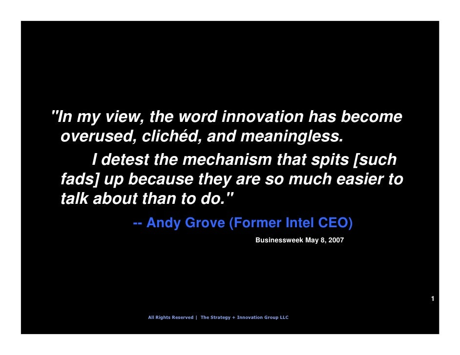 """In my view, the word innovation has become   overused, clichéd, and meaningless.        I detest the mechanism that spits..."