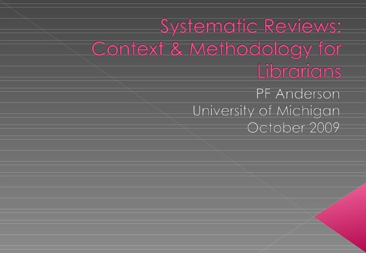 Systematic Reviews: Context & Methodology for Librarians