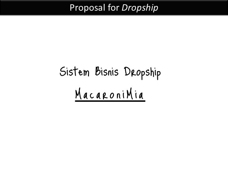 Proposal for DropshipSistem Bisnis Dropship   MacaroniMia