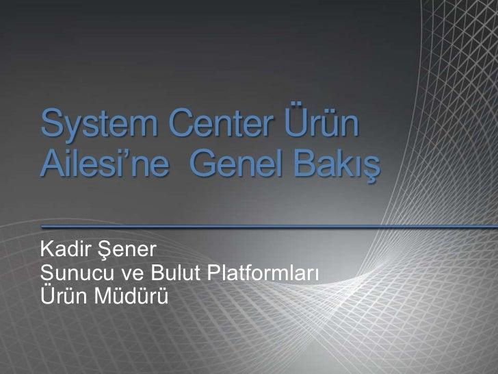 System Center Ürün Ailesi'ne Genel Bakış