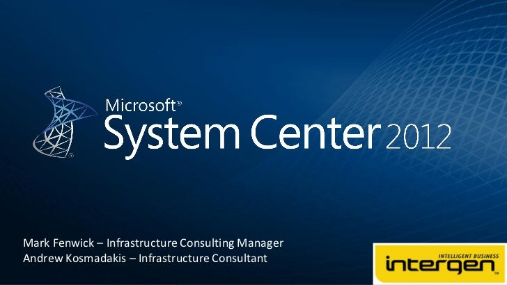 System Center 2012: Delivering a Private Cloud Environment