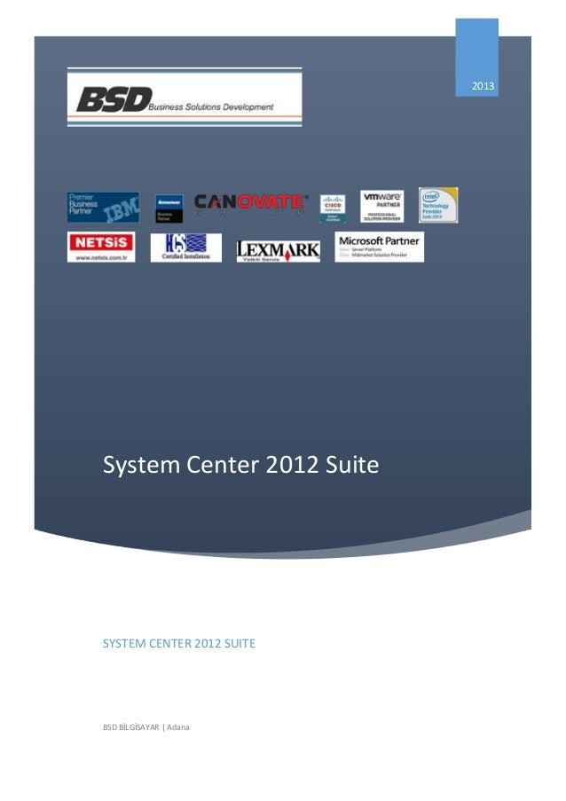 2013  System Center 2012 Suite  SYSTEM CENTER 2012 SUITE  BSD BİLGİSAYAR | Adana