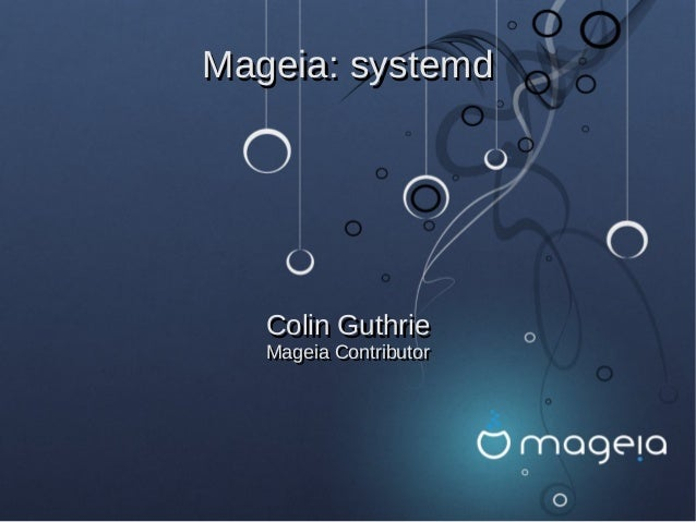 Distro Recipes 2013: Retrofitting Init: systemd migration in Mageia