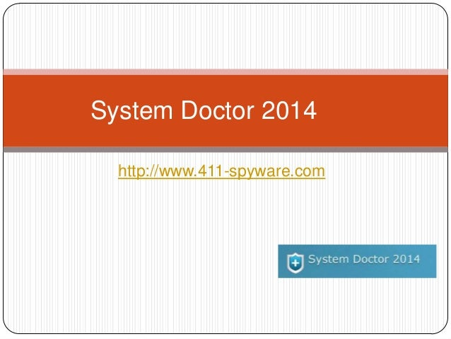 http://www.411-spyware.comSystem Doctor 2014