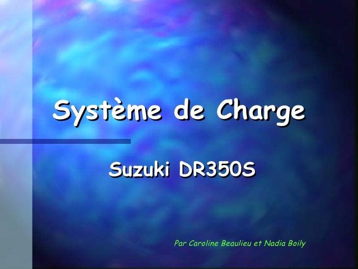 Système de Charge Suzuki DR350S Par Caroline Beaulieu et Nadia Boily