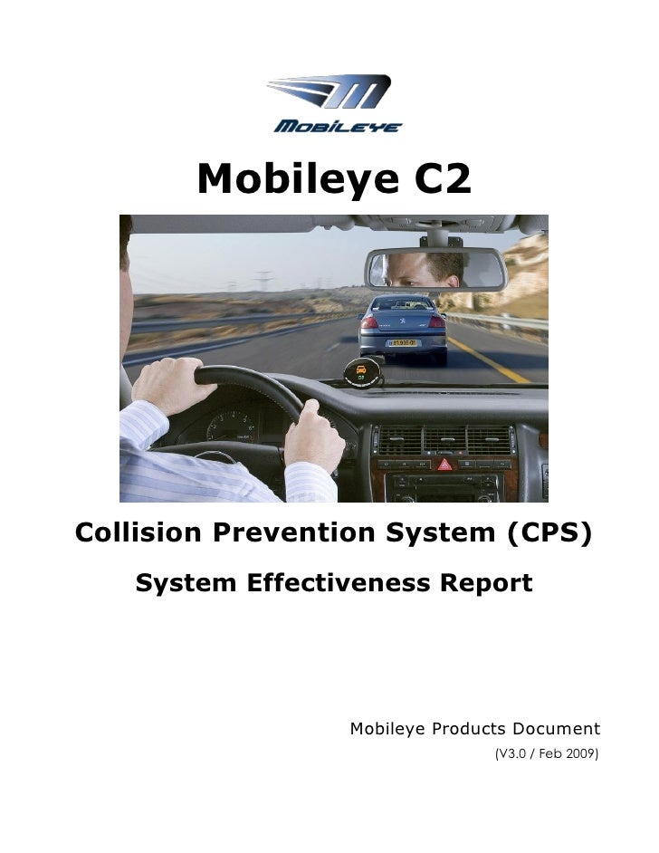 Mobileye C2     Collision Prevention System (CPS)    System Effectiveness Report                      Mobileye Products Do...