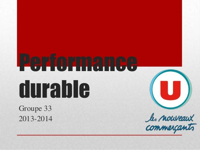 Performance durable Groupe 33 2013-2014