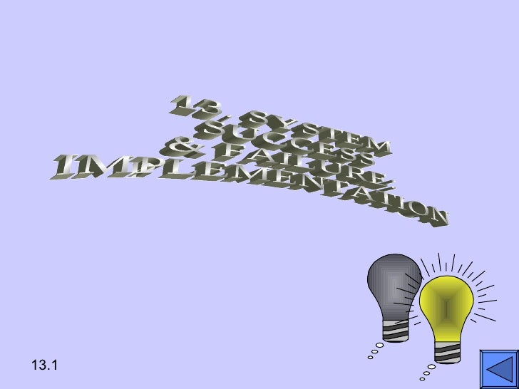 13. SYSTEM  SUCCESS  & FAILURE: IMPLEMENTATION
