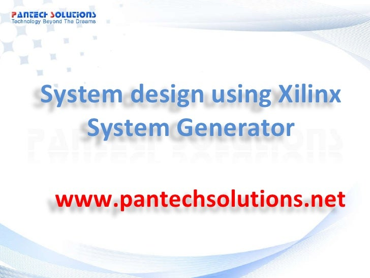 System design using Xilinx System Generator www.pantechsolutions.net