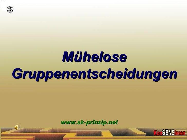 www.sk-prinzip.net Mühelose Gruppenentscheidungen