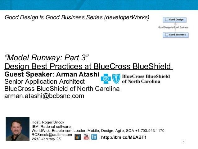 "Good Design is Good Business Series (developerWorks)""Model Runway: Part 3""Design Best Practices at BlueCross BlueShieldGue..."