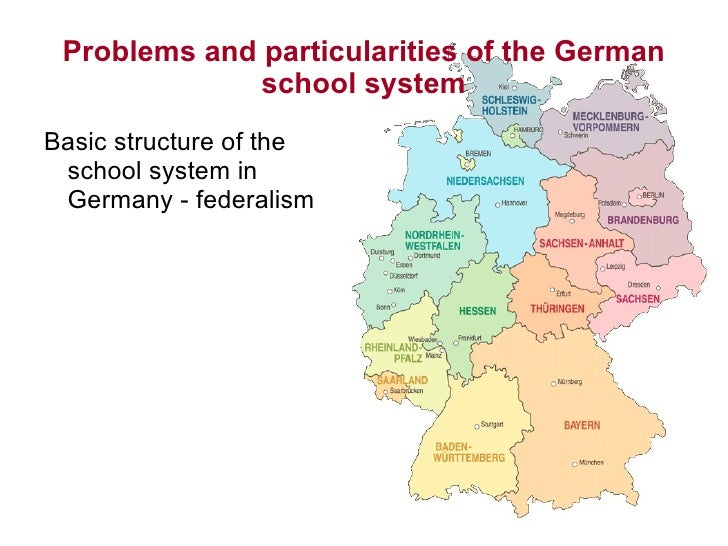 Problems and particularities of the German school system <ul><li>Basic structure of the school system in Germany - federal...