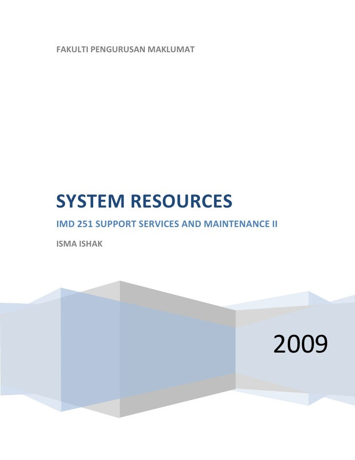 FAKULTIPENGURUSANMAKLUMAT             SYSTEMRESOURCES     IMD251SUPPORTSERVICESANDMAINTENANCEII     ISM...