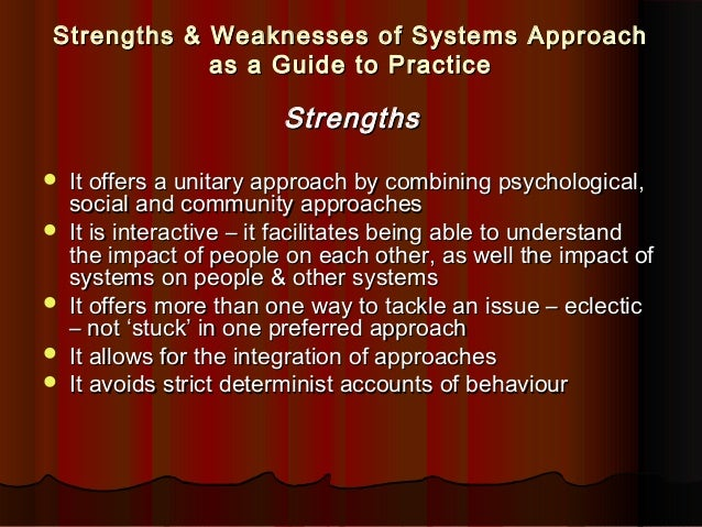 what are the strengths and weaknesses of ecological theory in human service s To identify the strengths and weaknesses of both qualitative and quantitative research methodologies weaknesses 1 no human perception and beliefs 2 lack of resources for large scale research and public service providers.