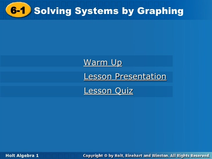 6-1 Solving Systems by Graphing Holt Algebra 1 Warm Up Lesson Presentation Lesson Quiz