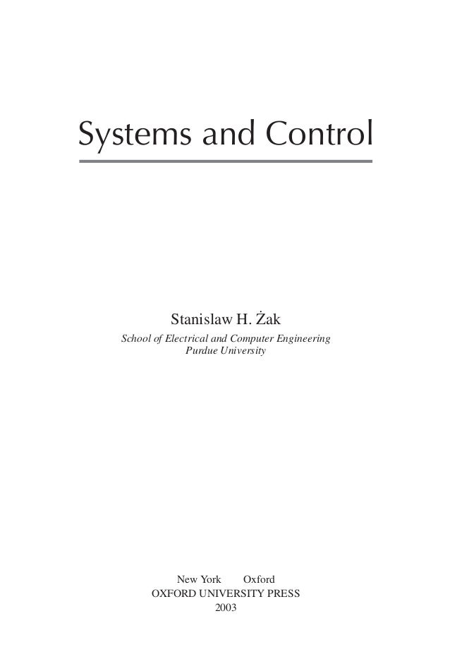 Systems and Control  ˙ Stanislaw H. Zak School of Electrical and Computer Engineering Purdue University  New York Oxford O...