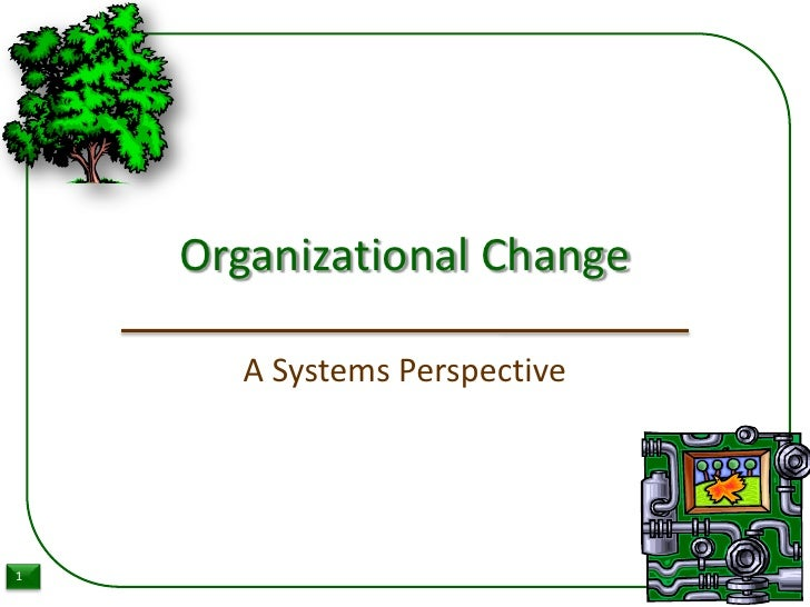 Systems foundations to organizational change and development