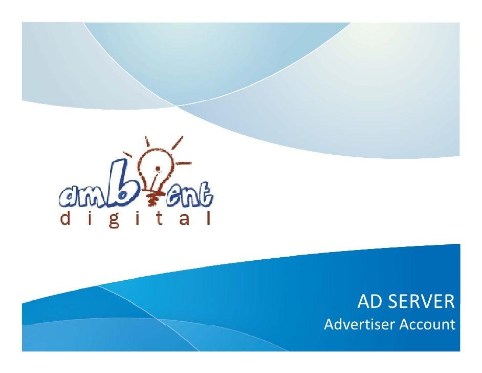 ADSERVER     AD SERVER AdvertiserAccount