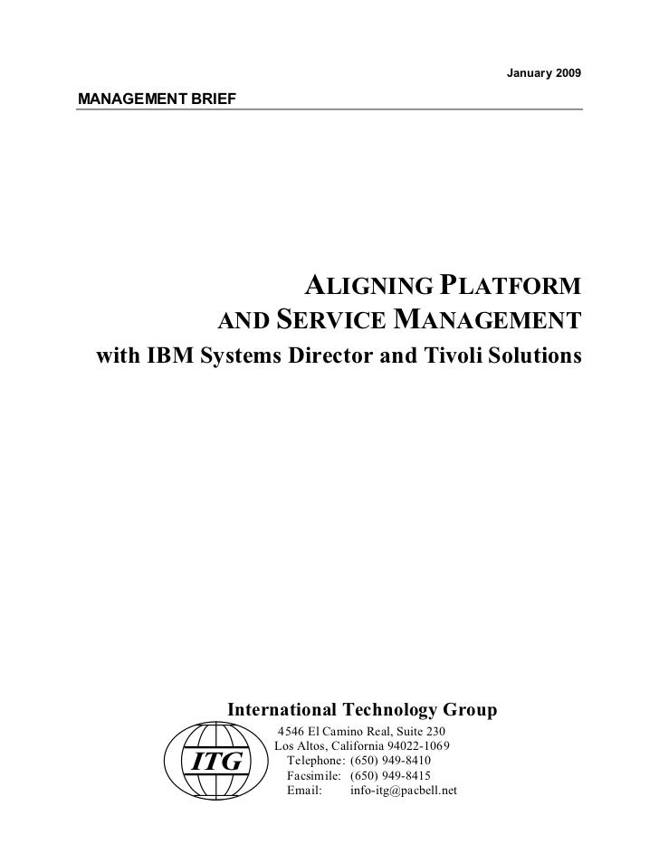 January 2009MANAGEMENT BRIEF                    ALIGNING PLATFORM              AND SERVICE MANAGEMENT with IBM Systems Dir...