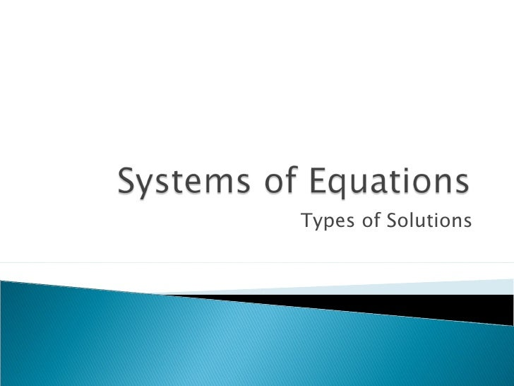 Systems of equations-types of solutions