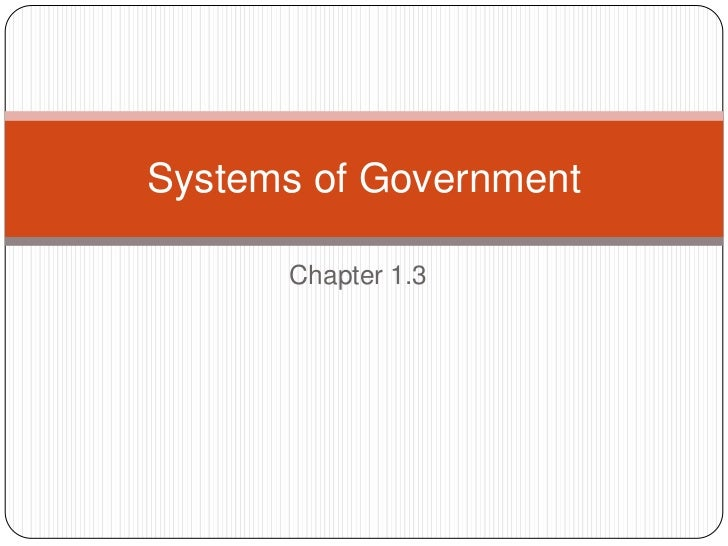 Systems of Government      Chapter 1.3