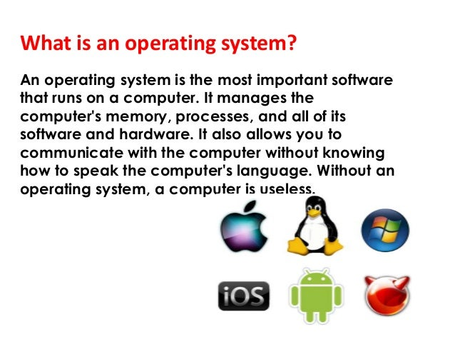 the importance of the operating system in computer technology Operating systems are programs that make it easy to manage the resources of a  computer such as the printer  snhu - it-201 computer platform technologies.