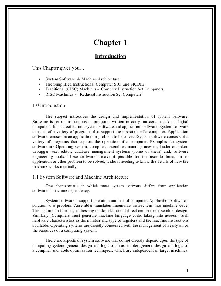 Chapter 1                                   IntroductionThis Chapter gives you…   •   System Software & Machine Architectu...