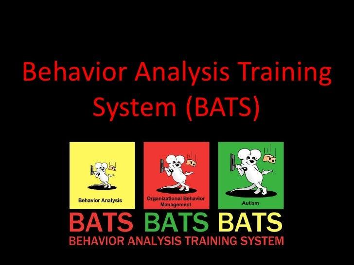 Behavior Analysis Training System (BATS)<br />