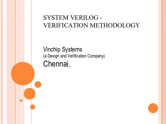 SYSTEM VERILOG -VERIFICATION METHODOLOGYVinchip Systems(a Design and Verification Company)Chennai.