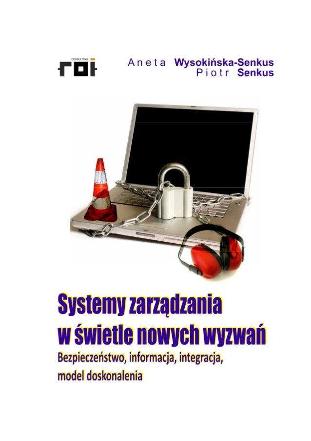 Systemy zarządzania  w świetle nowych wyzwań  Bezpieczeństwo, informacja, integracja,  model doskonalenia