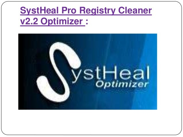 SystHeal Pro Registry Cleaner v2.2 Optimizer :