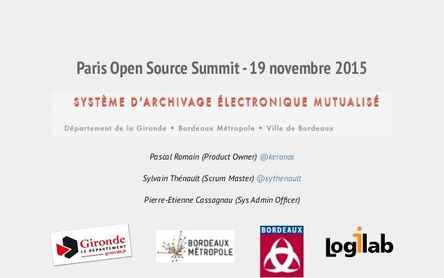 Paris Open Source Summit-19 novembre 2015 Pascal Romain (Product Owner) @keronos Sylvain Thénault (Scrum Master) @sythenau...