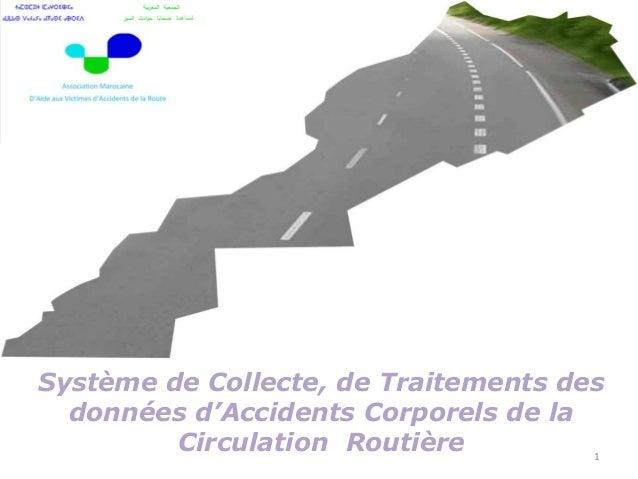 Système de Collecte, de Traitements des données d'Accidents Corporels de la Circulation Routière 1