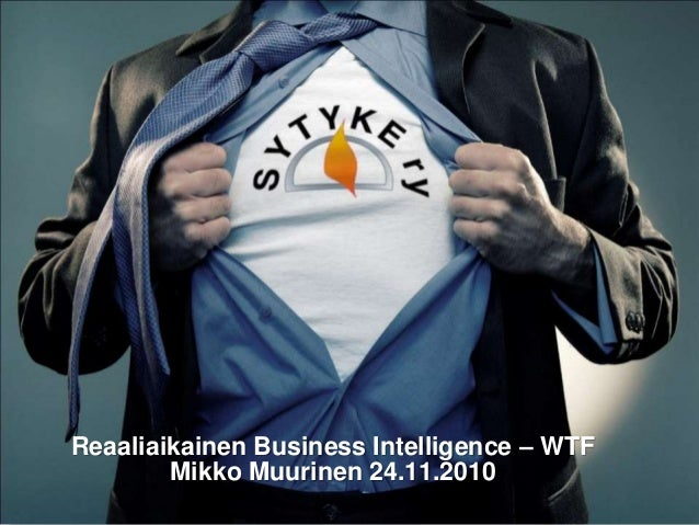 Reaaliaikainen Business Intelligence - WTF