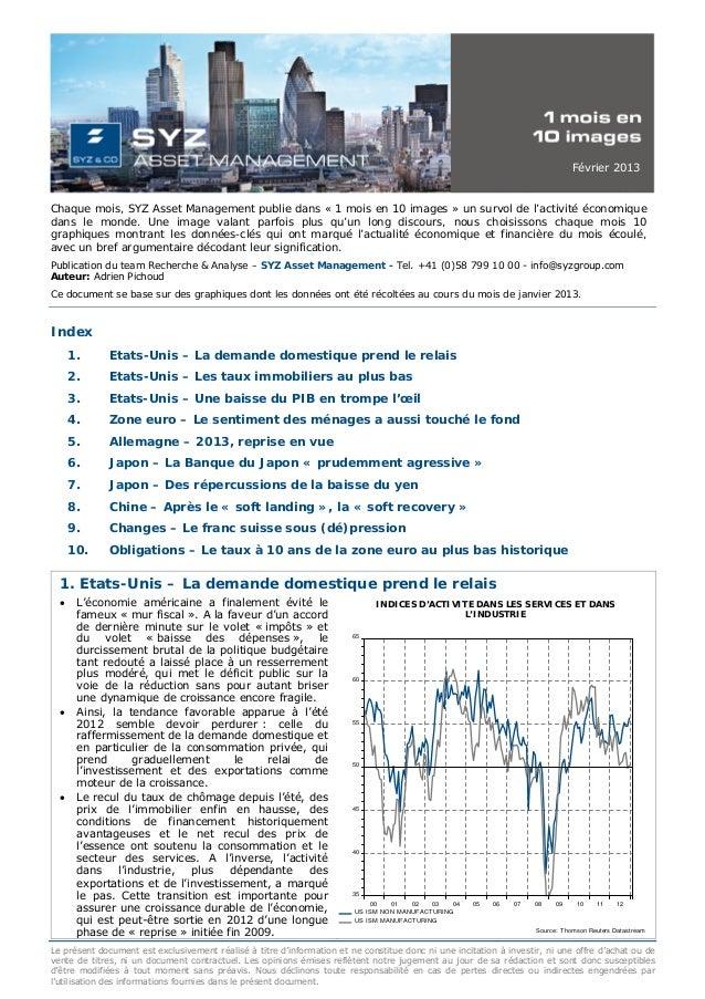 Février 2013Chaque mois, SYZ Asset Management publie dans « 1 mois en 10 images » un survol de l'activité économiquedans l...