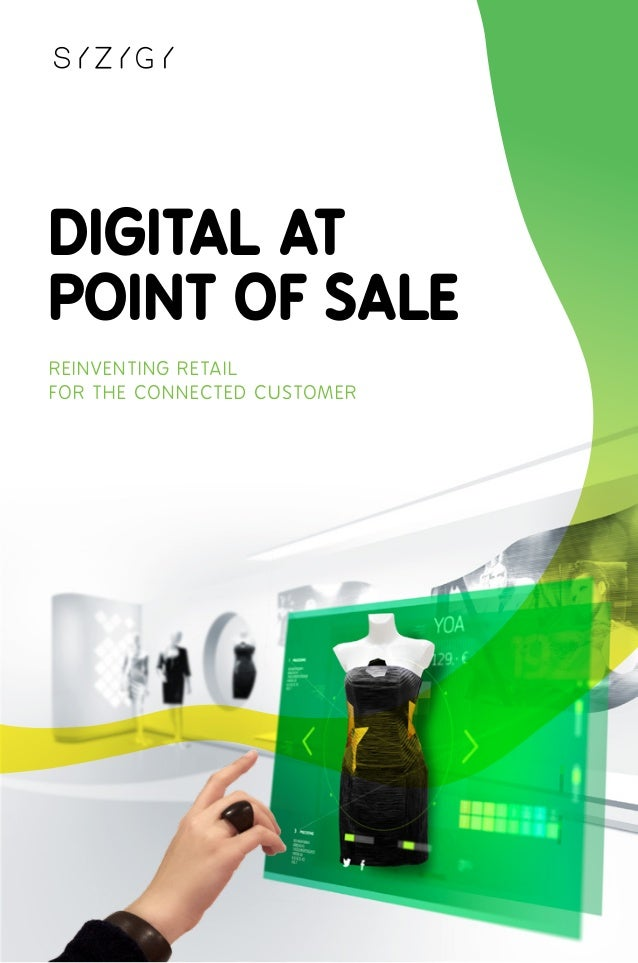 Digital atPoint of SaleReinventing Retailfor the Connected Customer