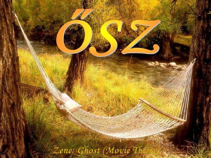 ŐSZ<br />Zene: Ghost(MovieTheme)<br />