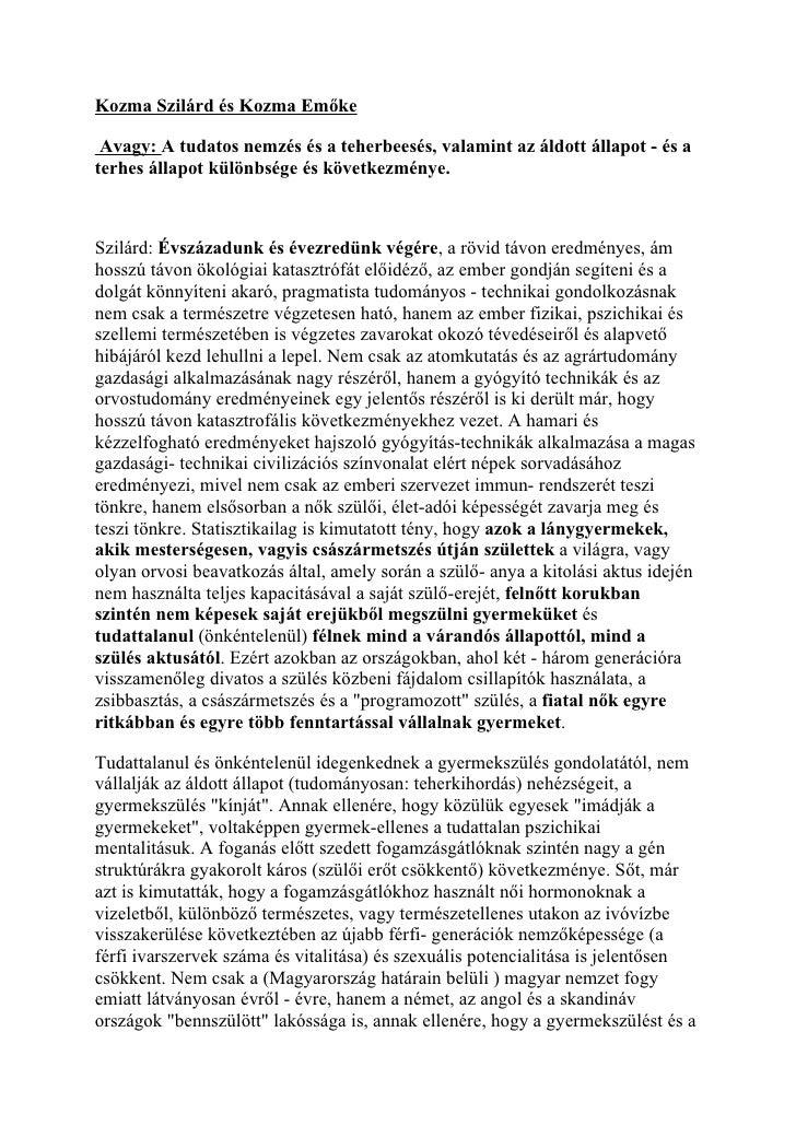 Kozma Szilárd és Kozma Emőke Avagy: A tudatos nemzés és a teherbeesés, valamint az áldott állapot - és aterhes állapot kül...