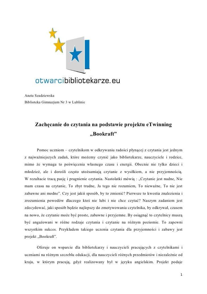 """Zachęcanie do czytania na podstawie projektu eTwinning """"Bookraft"""" - Aneta Szadziewska"""