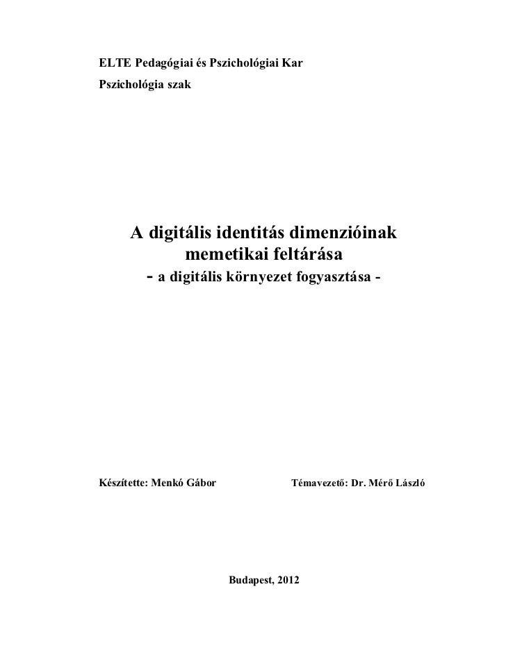 ELTE Pedagógiai és Pszichológiai KarPszichológia szak      A digitális identitás dimenzióinak              memetikai feltá...